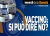 Vaccino: si può dire NO? VIDEO