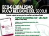Eco-globalismo, nuova religione del secolo